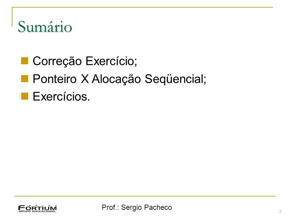 Sumário Correção Exercício; Ponteiro X Alocação Seqüencial;