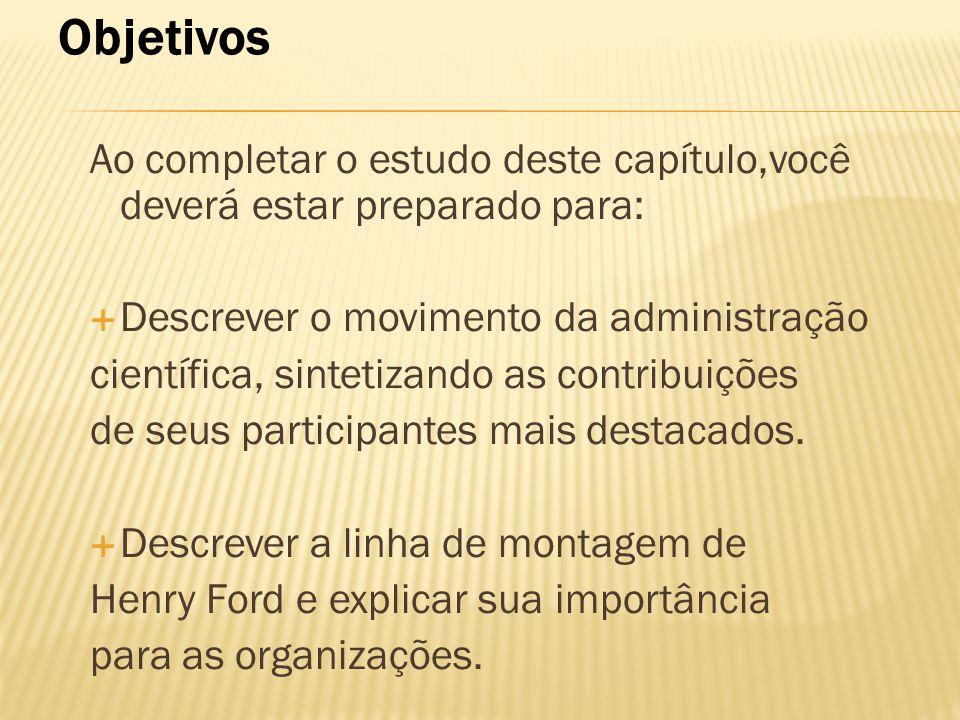 Objetivos Ao completar o estudo deste capítulo,você deverá estar preparado para: Descrever o movimento da administração.