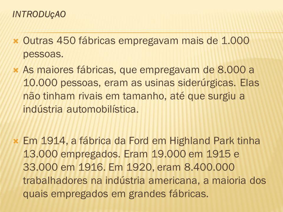 Outras 450 fábricas empregavam mais de 1.000 pessoas.