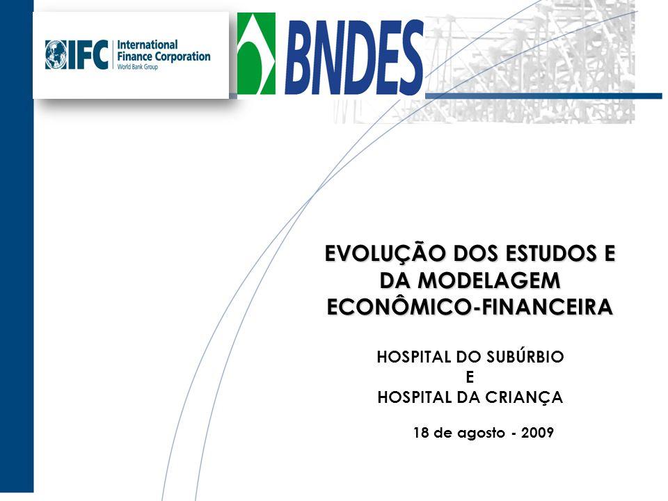 EVOLUÇÃO DOS ESTUDOS E DA MODELAGEM ECONÔMICO-FINANCEIRA HOSPITAL DO SUBÚRBIO E HOSPITAL DA CRIANÇA