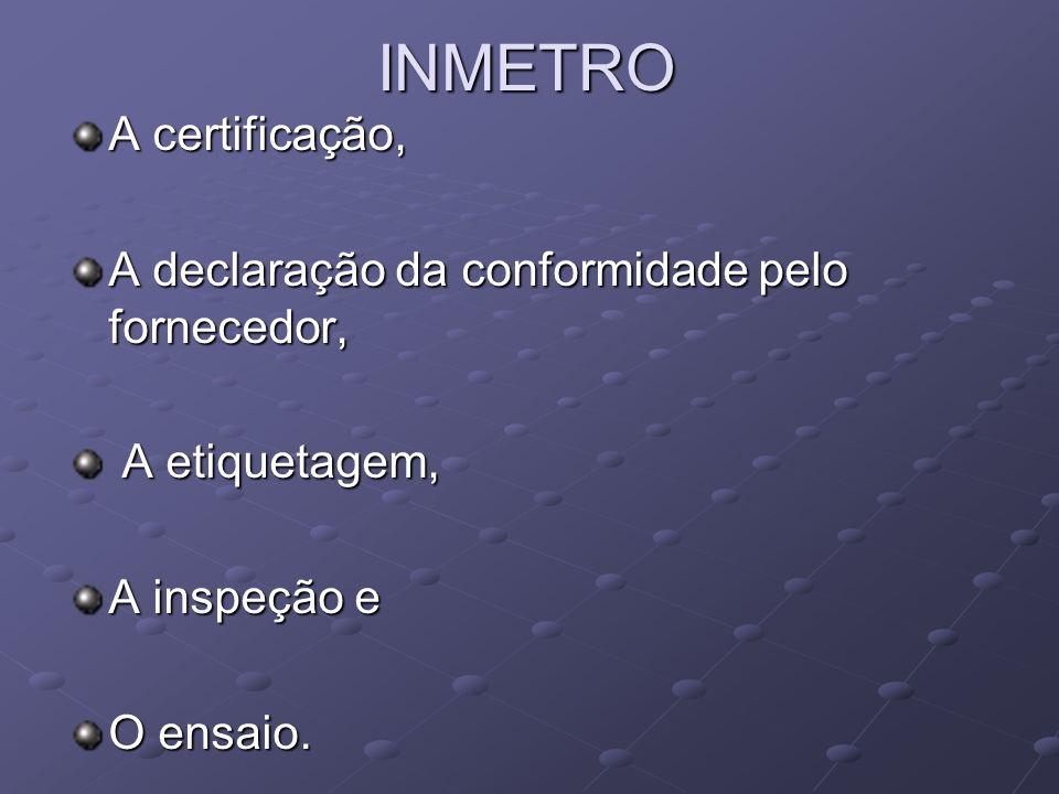INMETRO A certificação, A declaração da conformidade pelo fornecedor,