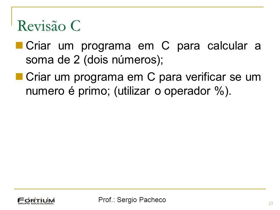 Revisão CCriar um programa em C para calcular a soma de 2 (dois números);