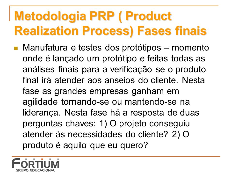 Metodologia PRP ( Product Realization Process) Fases finais