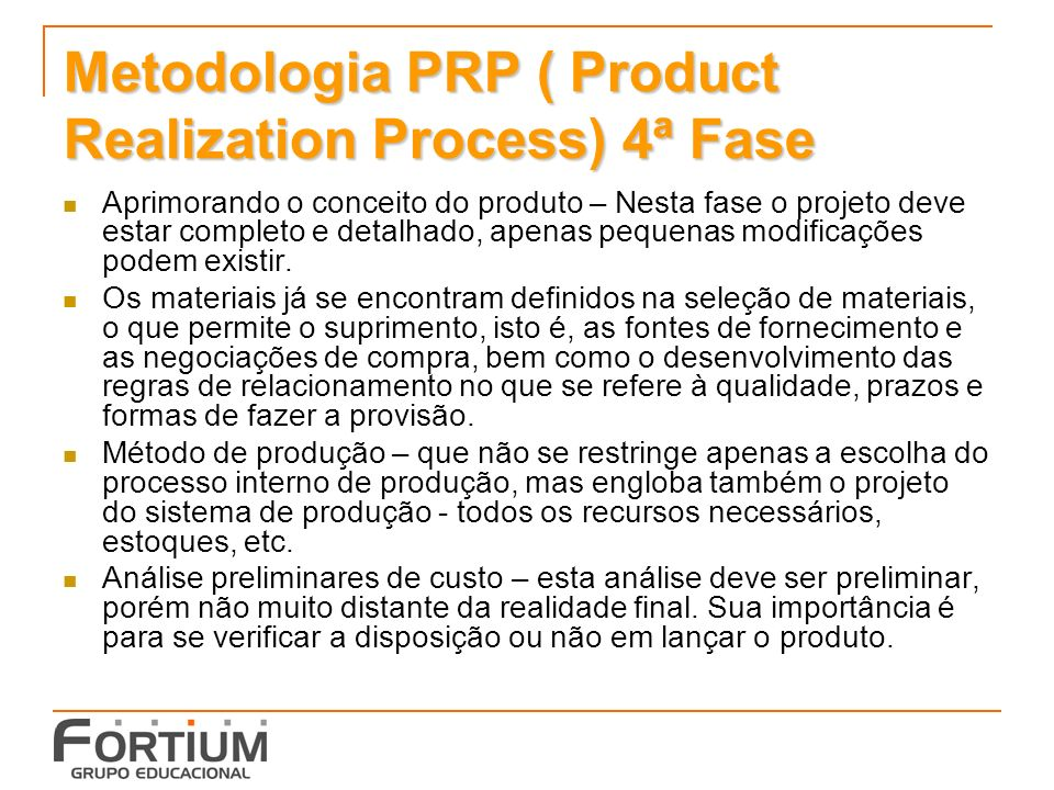 Metodologia PRP ( Product Realization Process) 4ª Fase
