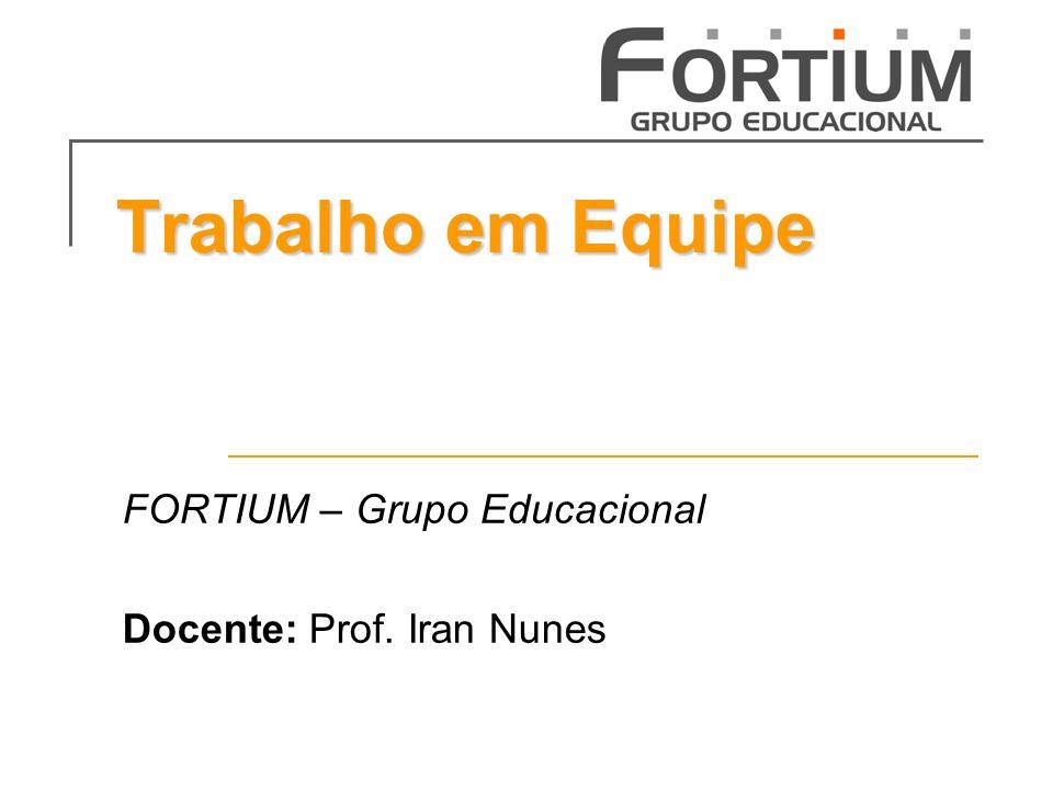 FORTIUM – Grupo Educacional Docente: Prof. Iran Nunes