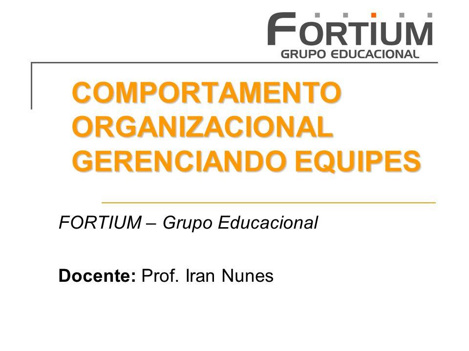 COMPORTAMENTO ORGANIZACIONAL GERENCIANDO EQUIPES
