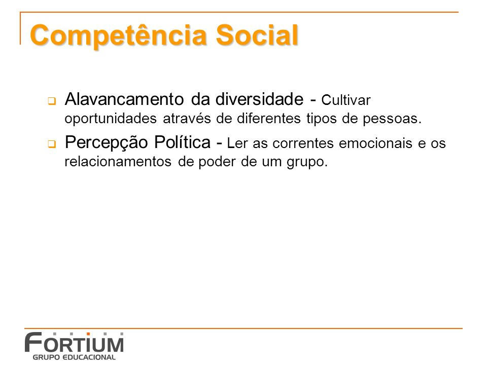 Competência Social Alavancamento da diversidade - Cultivar oportunidades através de diferentes tipos de pessoas.