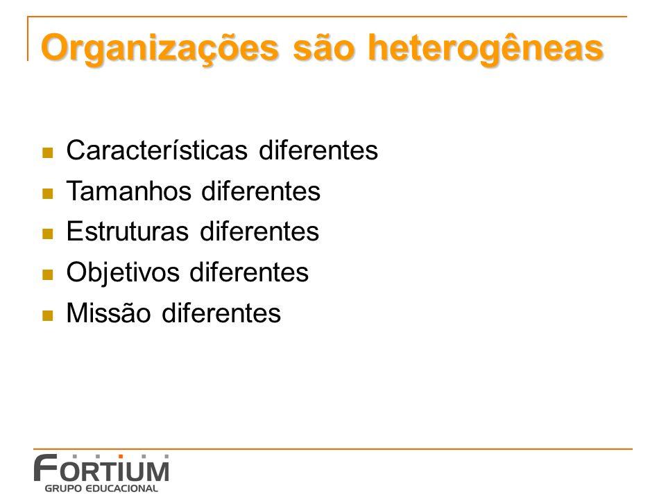 Organizações são heterogêneas