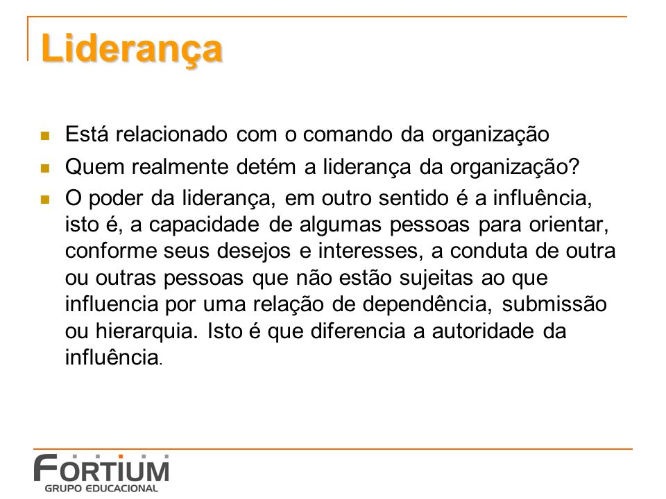Liderança Está relacionado com o comando da organização