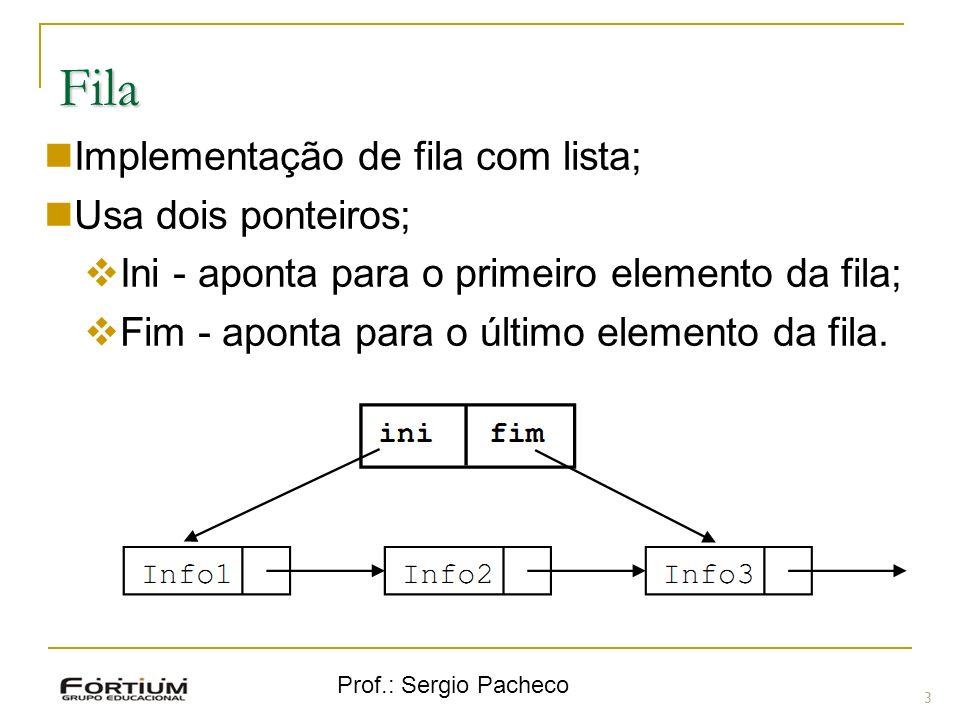 Fila Implementação de fila com lista; Usa dois ponteiros;