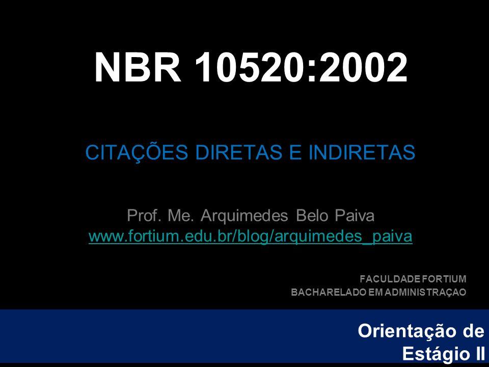NBR 10520:2002 CITAÇÕES DIRETAS E INDIRETAS Prof. Me