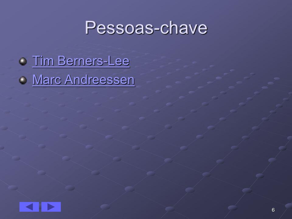 Pessoas-chave Tim Berners-Lee Marc Andreessen