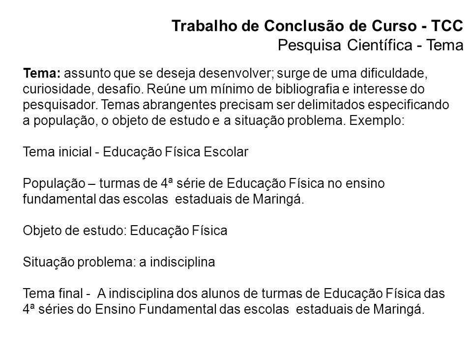 Trabalho de Conclusão de Curso - TCC Pesquisa Científica - Tema