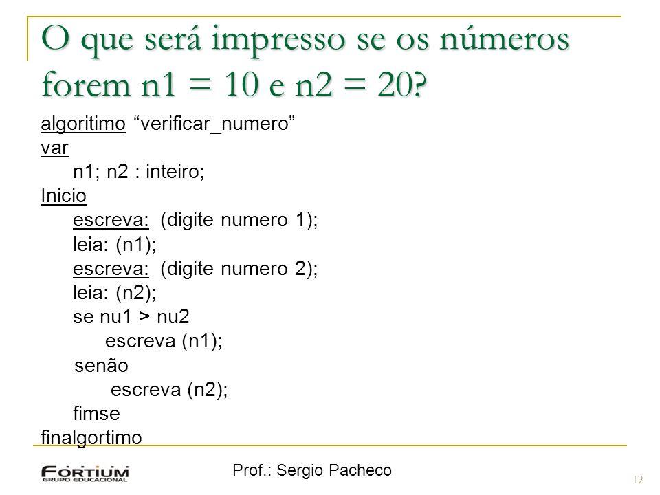 O que será impresso se os números forem n1 = 10 e n2 = 20