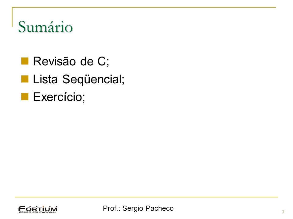 Sumário Revisão de C; Lista Seqüencial; Exercício;