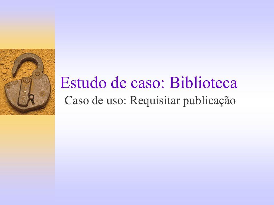 Estudo de caso: Biblioteca