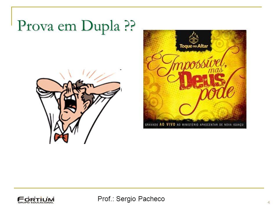 Prova em Dupla Prof.: Sergio Pacheco 4 4