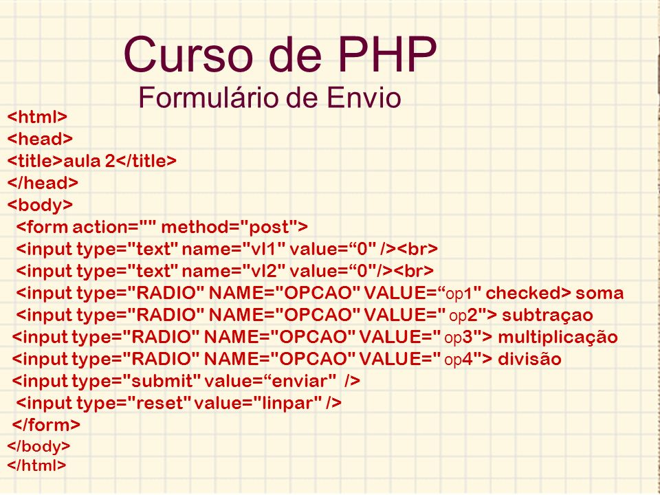 Curso de PHP Formulário de Envio <html> <head>