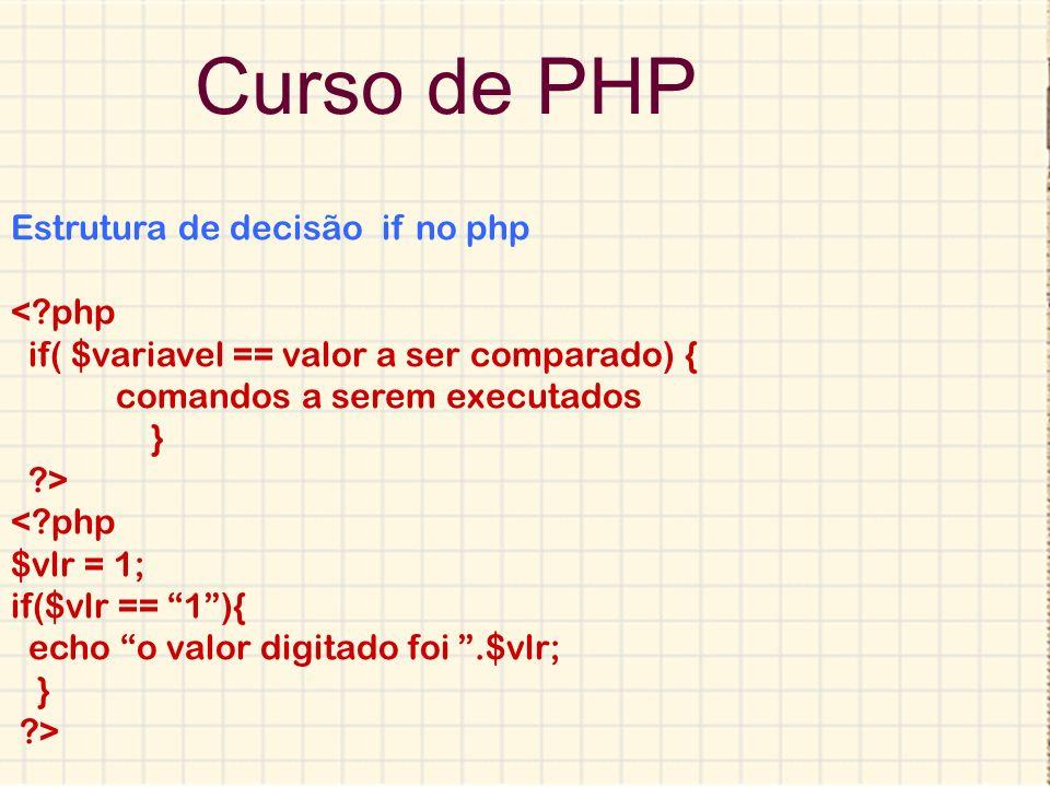 Curso de PHP Estrutura de decisão if no php < php