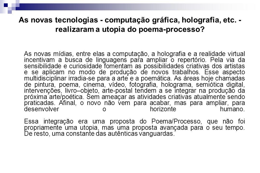 As novas tecnologias - computação gráfica, holografia, etc