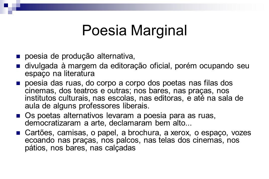 Poesia Marginal poesia de produção alternativa,