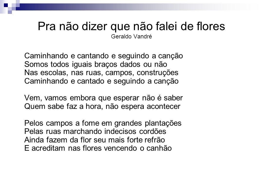 Pra não dizer que não falei de flores Geraldo Vandré