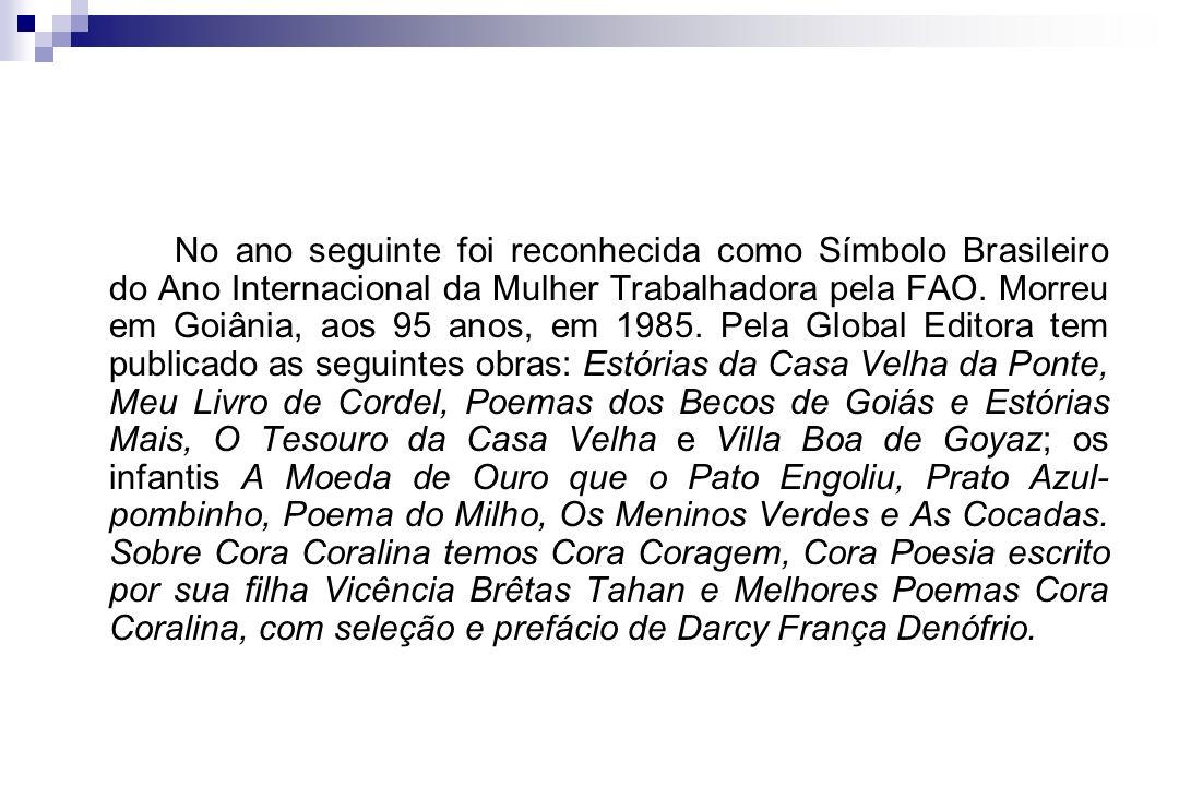 No ano seguinte foi reconhecida como Símbolo Brasileiro do Ano Internacional da Mulher Trabalhadora pela FAO.