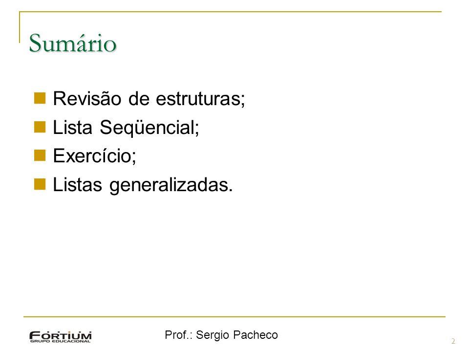 Sumário Revisão de estruturas; Lista Seqüencial; Exercício;