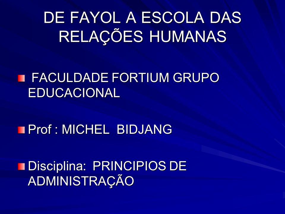 DE FAYOL A ESCOLA DAS RELAÇÕES HUMANAS