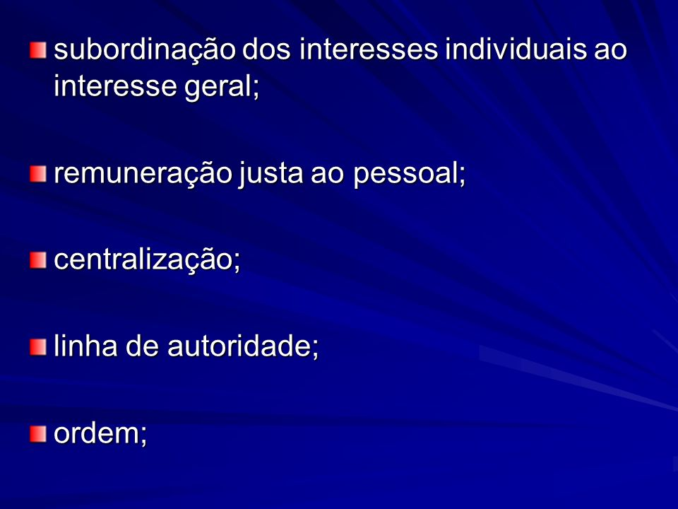 subordinação dos interesses individuais ao interesse geral;