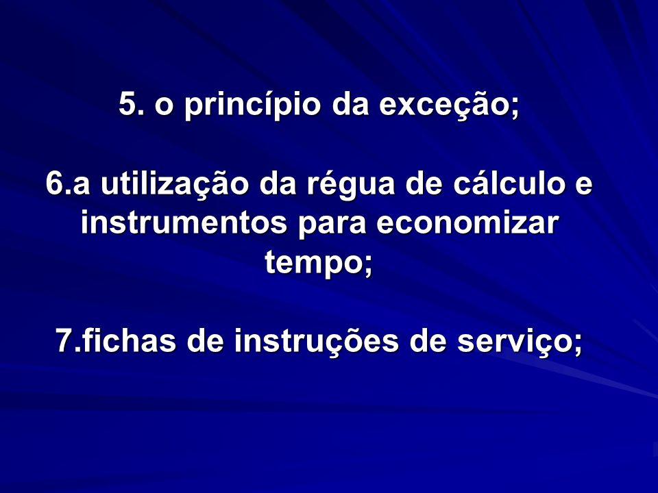 5. o princípio da exceção; 6