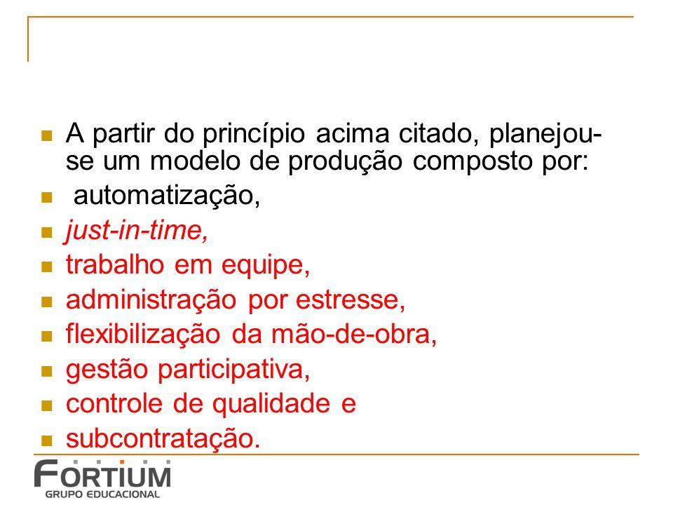 A partir do princípio acima citado, planejou- se um modelo de produção composto por: