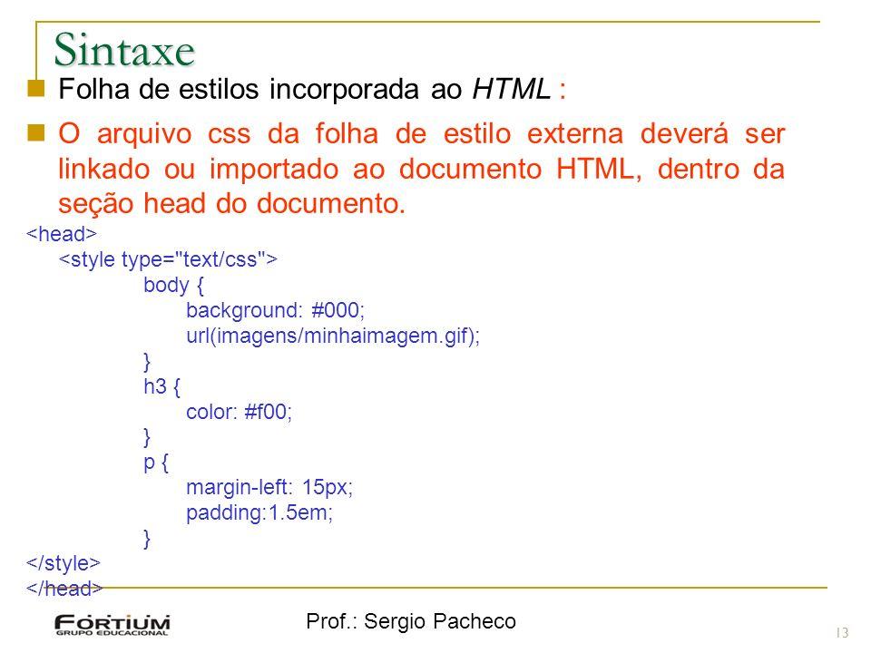 Sintaxe Folha de estilos incorporada ao HTML :
