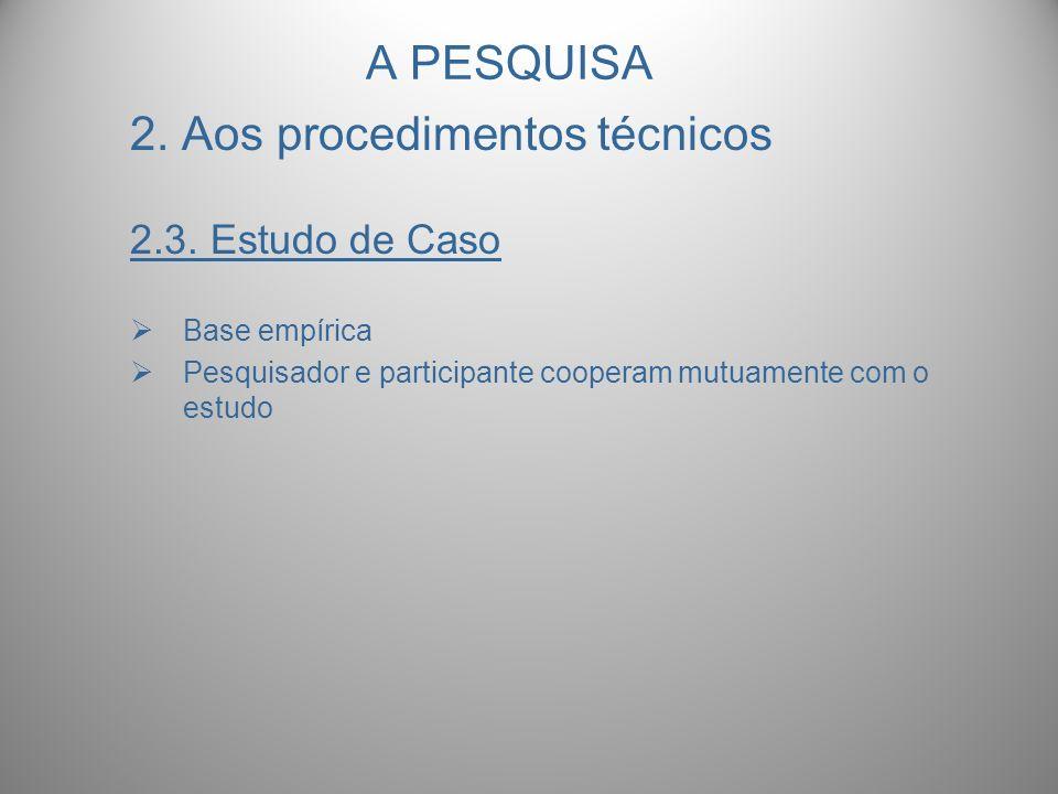 2. Aos procedimentos técnicos