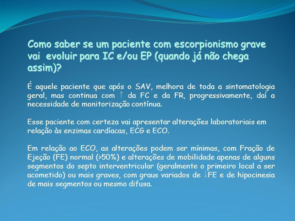 Como saber se um paciente com escorpionismo grave vai evoluir para IC e/ou EP (quando já não chega assim)