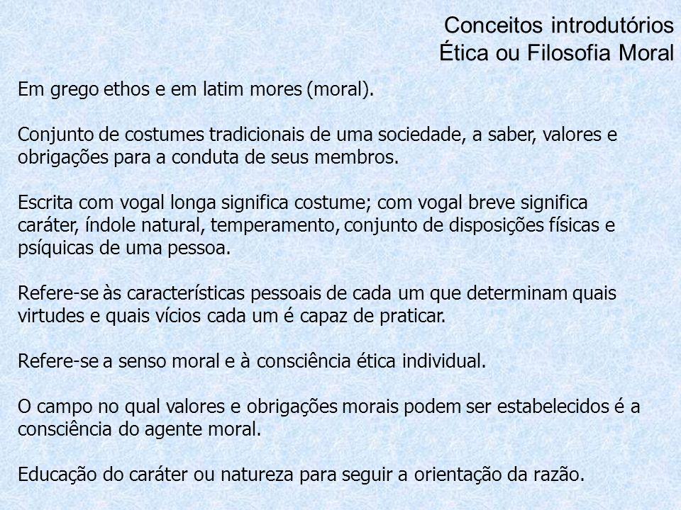 Conceitos introdutórios Ética ou Filosofia Moral