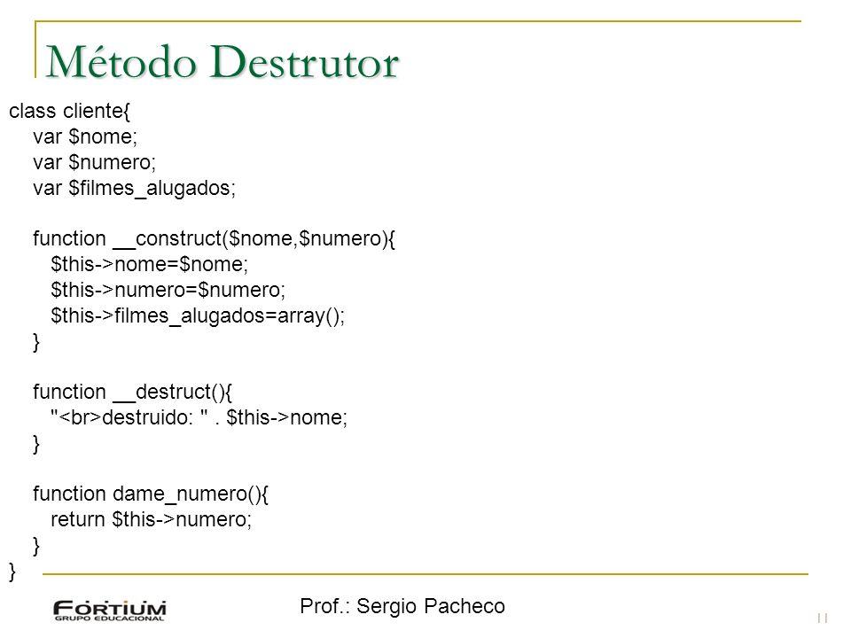 Método Destrutor class cliente{ var $nome; var $numero;