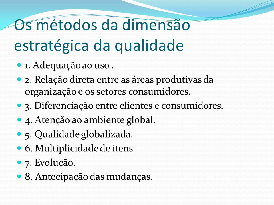 Os métodos da dimensão estratégica da qualidade