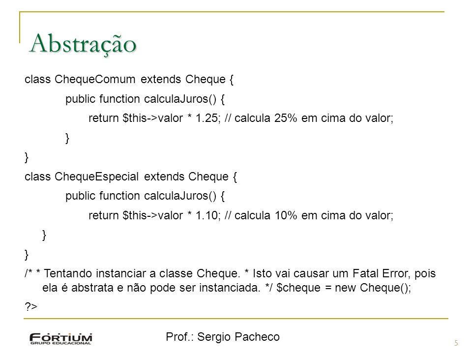 Abstração class ChequeComum extends Cheque {
