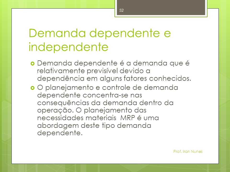 Demanda dependente e independente