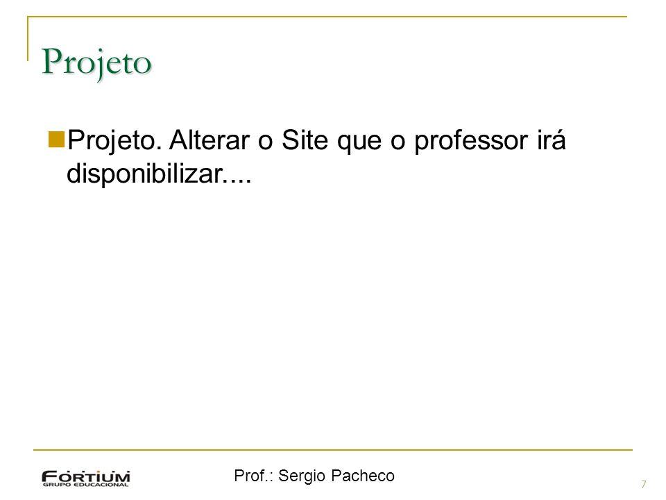 Projeto Projeto. Alterar o Site que o professor irá disponibilizar....