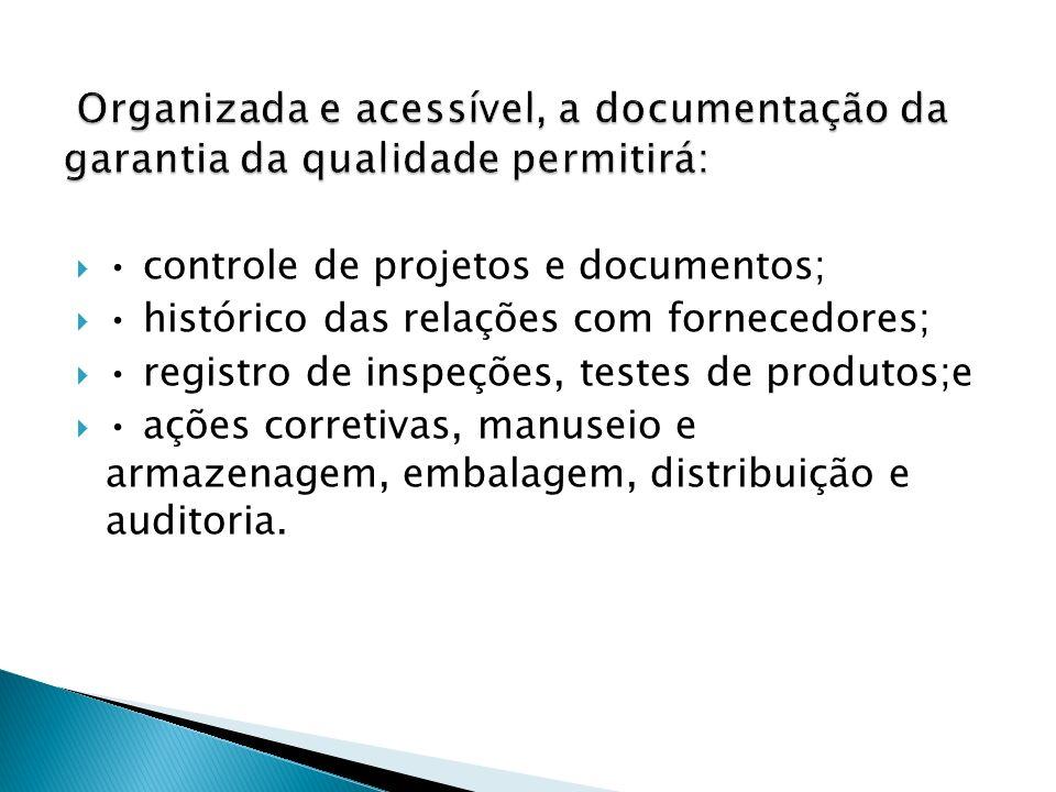 Organizada e acessível, a documentação da garantia da qualidade permitirá: