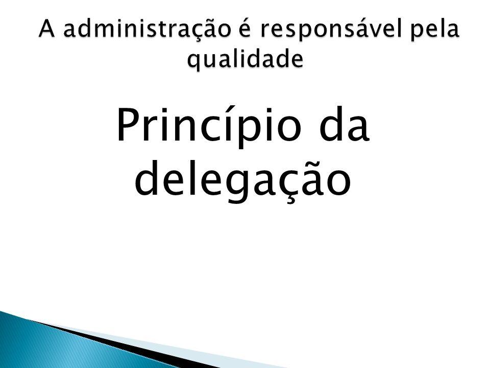 A administração é responsável pela qualidade