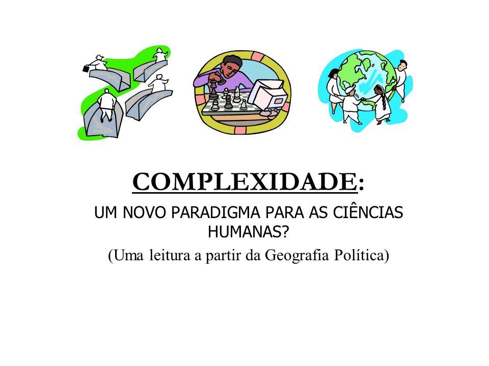 COMPLEXIDADE: UM NOVO PARADIGMA PARA AS CIÊNCIAS HUMANAS