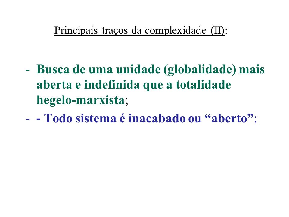 Principais traços da complexidade (II):