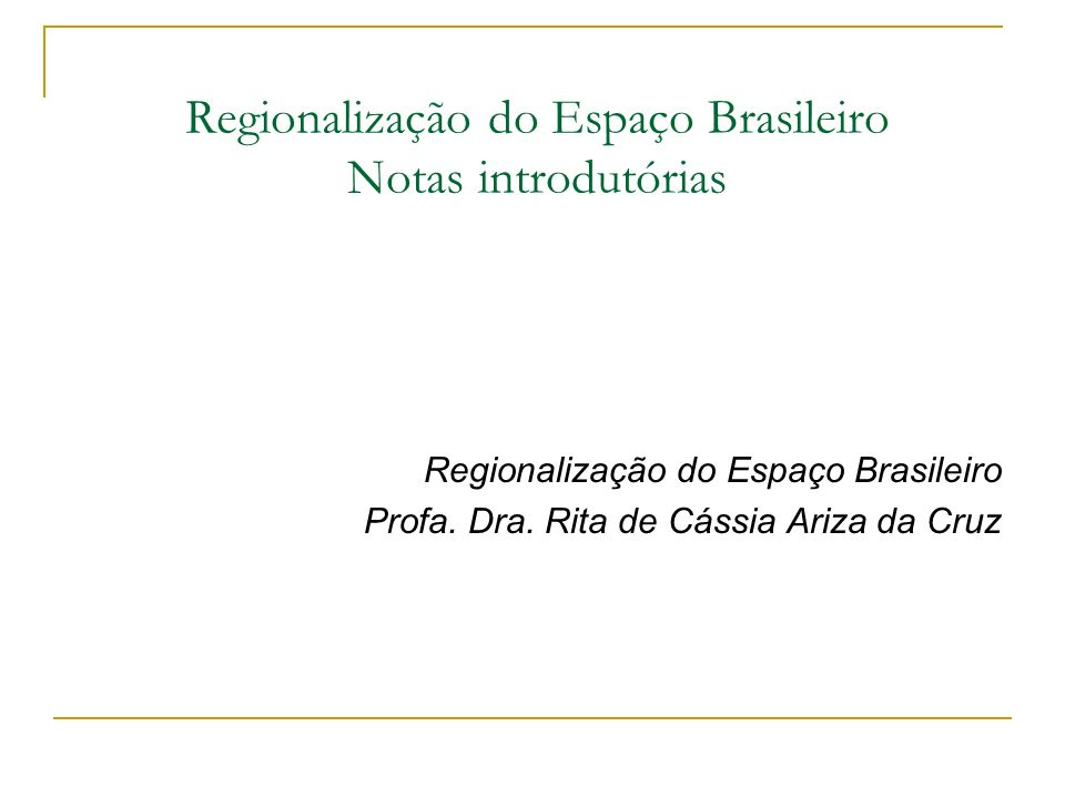 Regionalização do Espaço Brasileiro Notas introdutórias