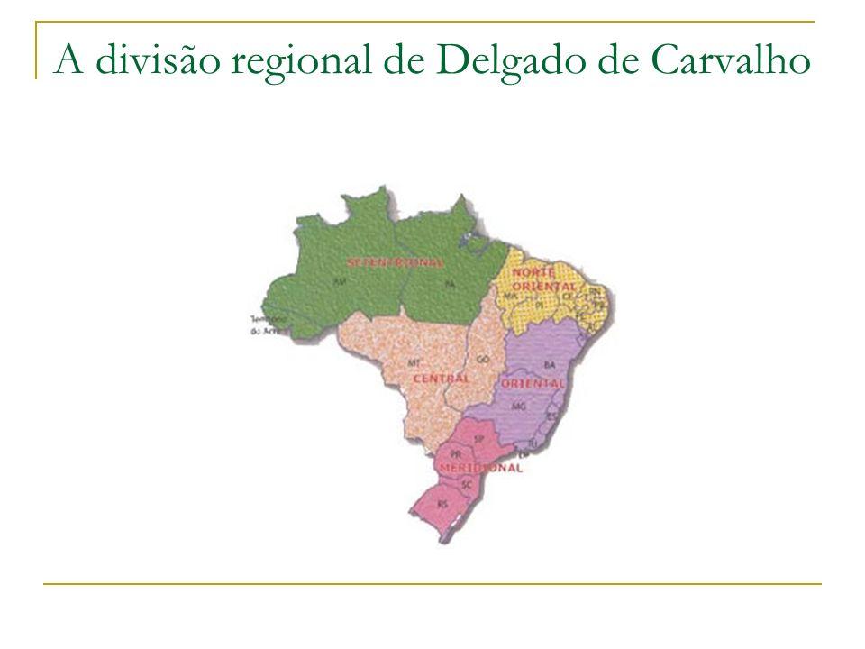 A divisão regional de Delgado de Carvalho