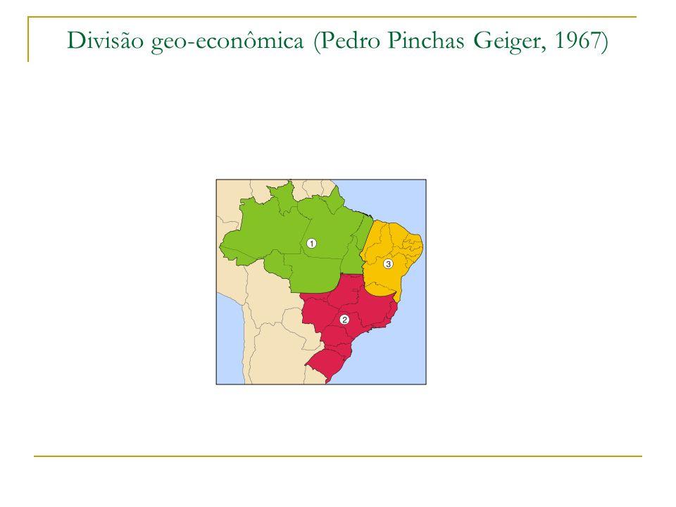 Divisão geo-econômica (Pedro Pinchas Geiger, 1967)
