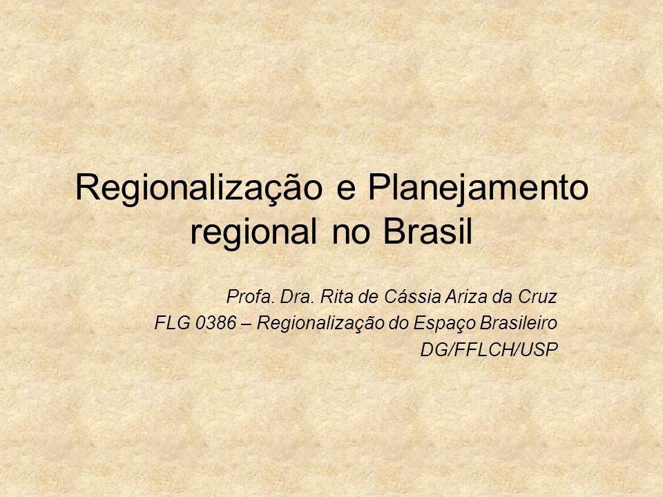 Regionalização e Planejamento regional no Brasil