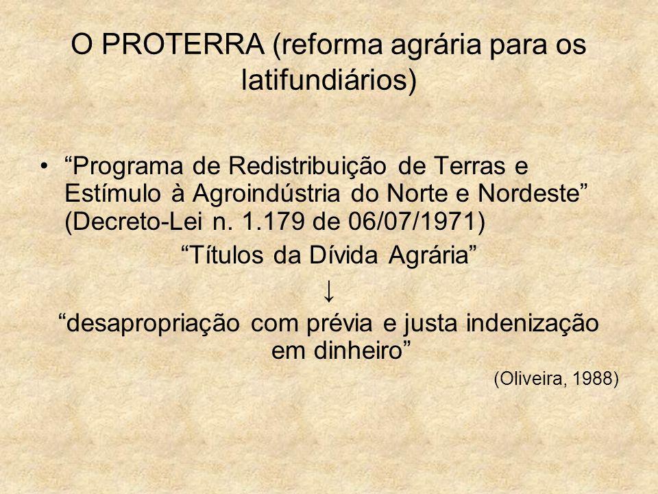 O PROTERRA (reforma agrária para os latifundiários)